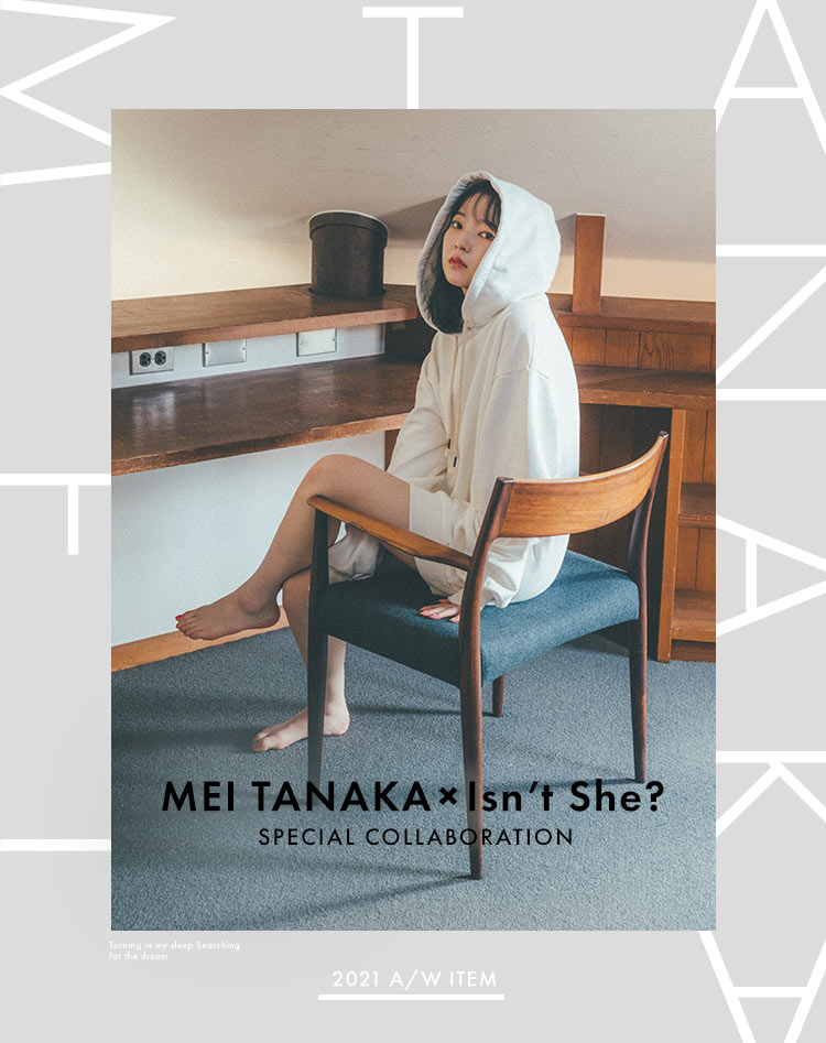 MEI TANAKA×Isn't She?SPECIAL COLLABORATION