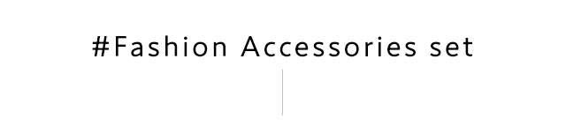 #Fashion Accessories set